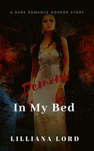 Demons in my Bed: A Dark Romance Horror Story