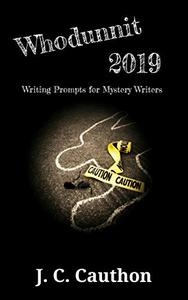 Whodunnit 2019: 365 Writing Prompts for Mystery Writers