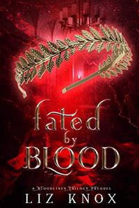 Fated by Blood: A Bloodlines Trilogy Prequel