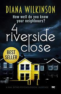 4 Riverside Close: a nail biting psychological suspense