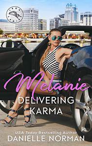 Melanie, Delivering Karma