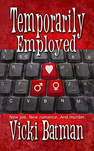 Temporarily Employed: A Humorous Romantic Mystery
