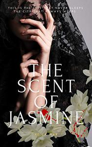 The Scent of Jasmine: Street Arrhythmia Trilogy, Book 1