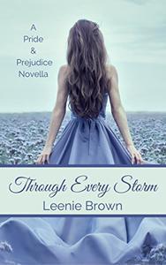 Through Every Storm: A Pride and Prejudice Novella