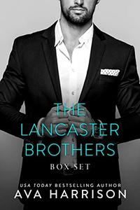 The Lancaster Brothers: A Complete Billionaire Romance Series