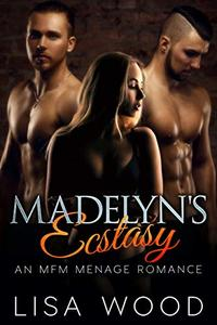 Madelyn's Ecstasy: An MFM Menage Romance