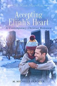 Accepting Elijah's Heart: A Contemporary BWWM Christian Romance