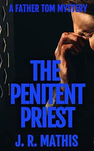The Penitent Priest: A Contemporary Small Town Mystery Thriller
