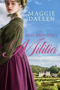 Miss Minerva's Militia: A Sweet Regency Romance