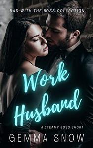 Work Husband : A Steamy Boss Romance