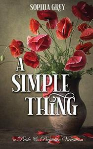 A Simple Thing: A Pride and Prejudice Variation