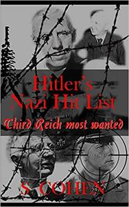 Hitler's Nazi Hit List: Third Reich Most Wanted
