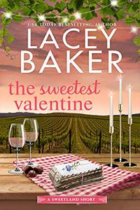 The Sweetest Valentine: A heartwarming, feel good holiday romance