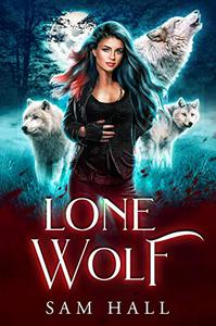 Lone Wolf: A Rejected Mates Wolf Shifter Romance