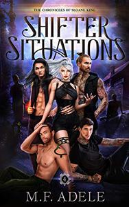 Shifter Situations: The Chronicles of Sloane King