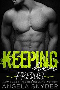 Keeping Her: Prequel #0.5