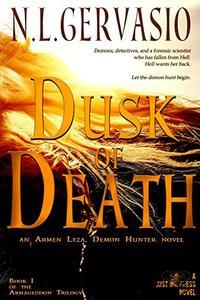 Dusk of Death: an Armen Leza, Demon Hunter novel