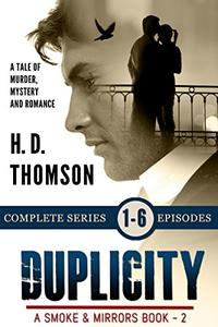 Duplicity: Episodes 1 through 6 - A Tale of Murder, Mystery and Romance