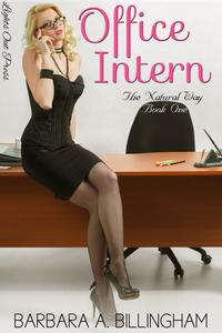 Office Intern: The Natural Way Book One