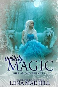 Unlikely Magic: A Dark Fairy Tale Adaptation
