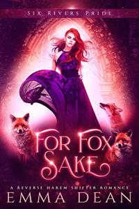 For Fox Sake: A Why Choose Shifter Romance