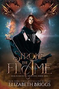 Stroke The Flame: A Reverse Harem Dragon Fantasy