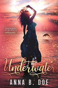 Underwater: A Modern Fairytale