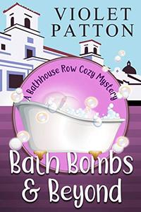 Bath Bombs & Beyond: A Sweet Southern Ghost Cozy Mystery