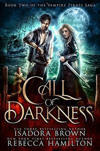 Call of Darkness: Book 2 in The Vampire Pirate Saga