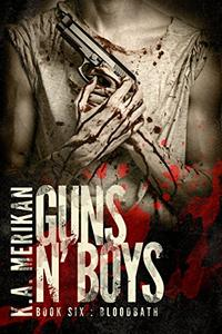 Guns n' Boys: Bloodbath (Book 6)