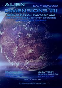 Alien Dimensions: Science Fiction, Fantasy and Metaphysical Short Stories Anthology Series #11