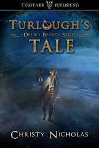 Turlough's Tale: Driud's Brooch Series: short story extra