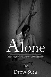 Alone: Book Four in The Everett Gaming Series