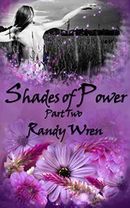 Shades of Power: Part 2
