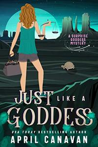 Just Like a Goddess: A Paranormal Cozy Mystery