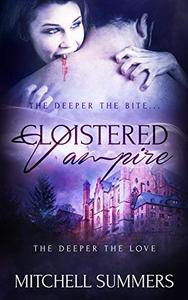 Cloistered Vampire: The Deeper the Bite, The Deeper the Love