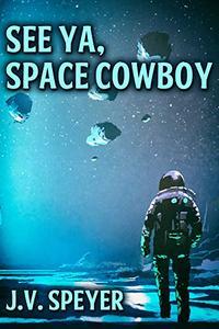 See Ya, Space Cowboy