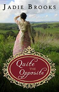Quite the Opposite: A Pride and Prejudice Variation