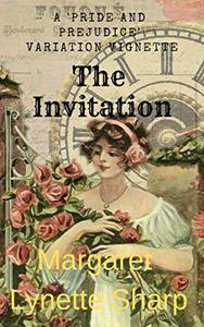 The Invitation: A 'Pride and Prejudice' Variation Vignette