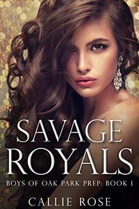Savage Royals: A High School Bully Romance