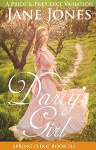 Darcy's Girl: A Pride and Prejudice Variation
