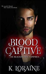 Blood Captive: A Captive Vampire Romance :The Blood Trilogy #1