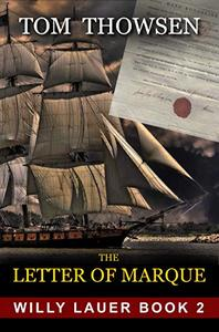 The Letter of Marque: A Novella about a Norwegian fisherman who wants to be a Privateer
