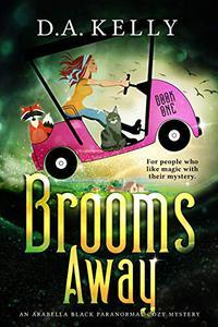 Brooms Away: An Arabella Black Paranormal Cozy Mystery