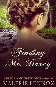 Finding Mr. Darcy: a Pride and Prejudice variation