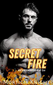 Secret Fire: An M/M Grumpy/Sunshine Romance