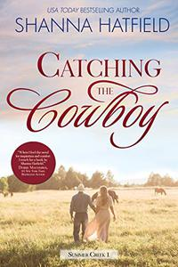 Catching the Cowboy: A Small-Town Clean Romance