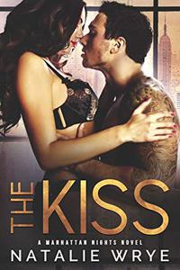 The Kiss: A Best Friends to Lovers Romance
