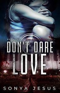 Don't Dare Love: New Adult Psychological Thriller