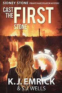 Cast the FIRST Stone (A Sidney Stone - Private Investigator